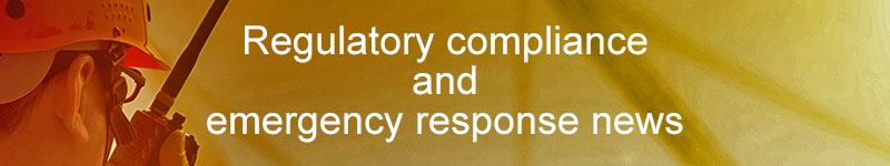 Regulatory compliance and emergency response news